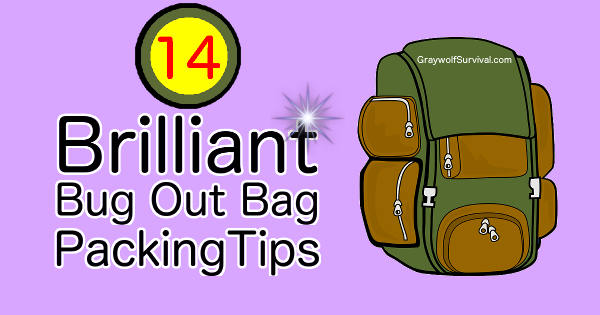 14 brilliant bug out bag packing tips - https://graywolfsurvival.com/819/10-tips-how-to-pack-bugout-bag/