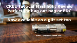 Cree tactical flashlight review. Perfect for Bug out bags, EDC or just awesome gifts