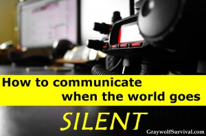 How to communicate when the world goes silent