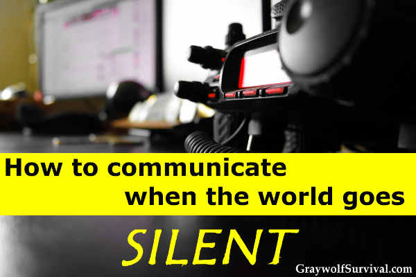 Communications go down even in short emergencies. How would you communicate with your family or get help during a disaster or if SHTF? How to communicate when the world goes silent.  https://graywolfsurvival.com/?p=2716