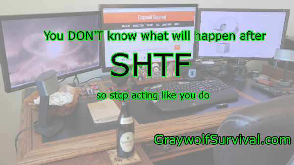 So many people limit their preparations because they're so laser-focused on what they think will happen when SHTF. They're wrong, and here's why... http://bit.ly/1ncjA5A