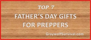 top 7 fathers day gifts for preppers