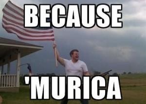 because 'murica