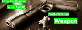 Gun 101 - How to Choose Your First Self-Defense Weapon