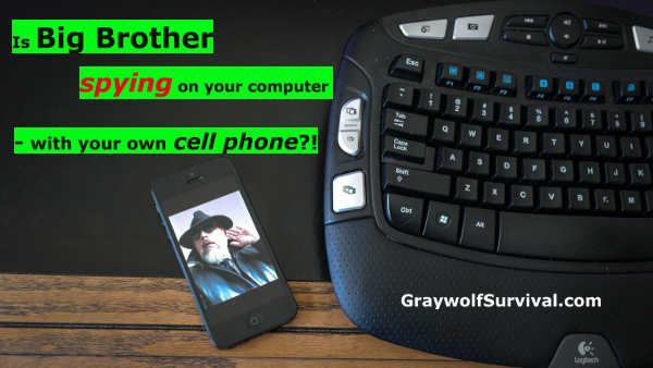 Everyone knows that you can be monitored through your cell phone, but did you know they can use it to monitor your computer activity too? - Graywolf Survival - https://graywolfsurvival.com/?p=3737