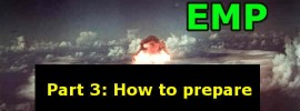 How to survive an emp/cme part 3: how to prepare