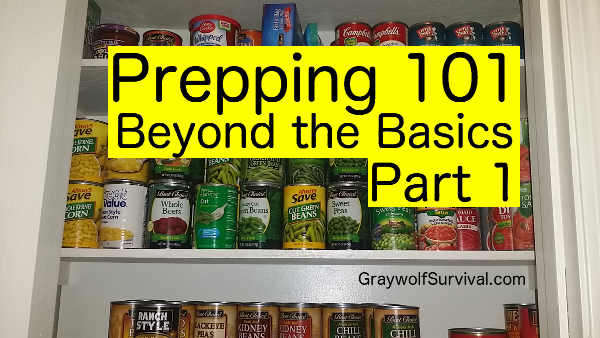 Prepping 101: Beyond the Basics - part 1 - https://graywolfsurvival.com/92617/prepping-101-beyond-basics-1/ ‎