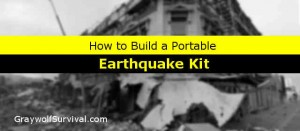 How to build a portable earthquake bug out kit
