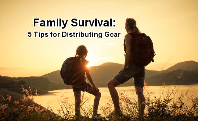Family survival: 5 tips on distributing gear