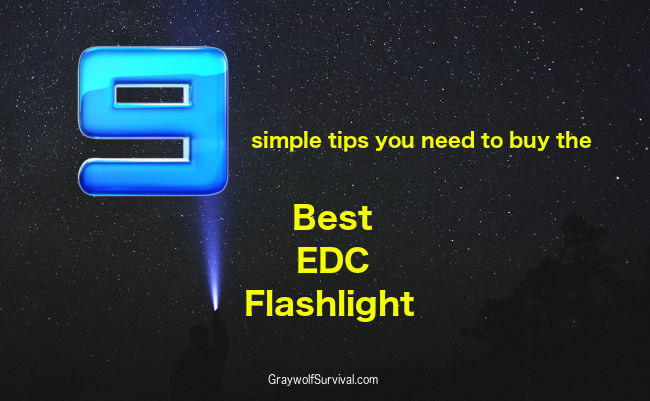 9 simple tips you need to buy the best EDC flashlight